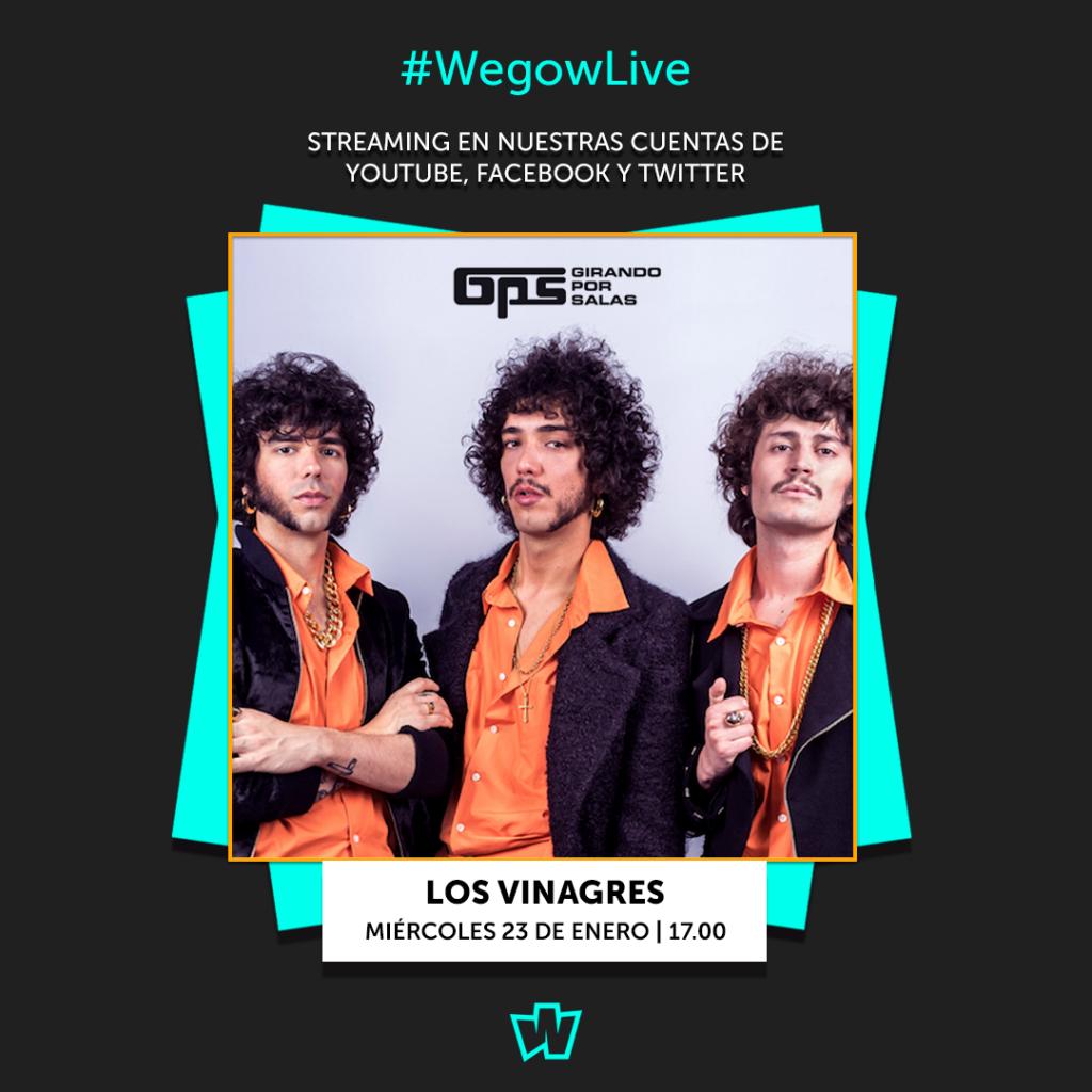 Los Vinagres en #WegowLive